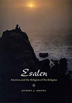 Jeffrey Kripal.  Esalen: America and the Religion of No Religion.